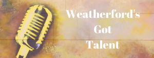 Weatherford's Got Talent Graphic