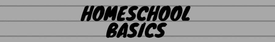 Homeschool Basics Banner Image