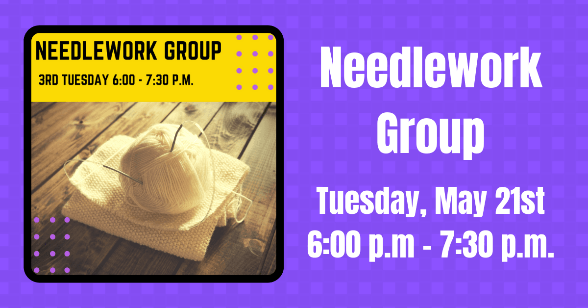 Needlework Group Carousel Image, May 21st @ 6:00 p.m. - Click for more information.