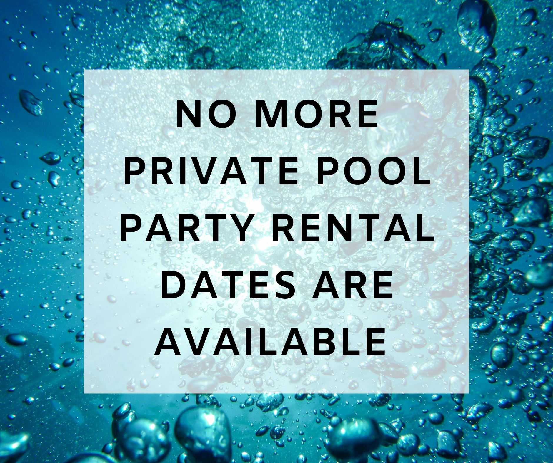 NO MORE PRIVATE PARTY RENTAL DATES AVAILABLE