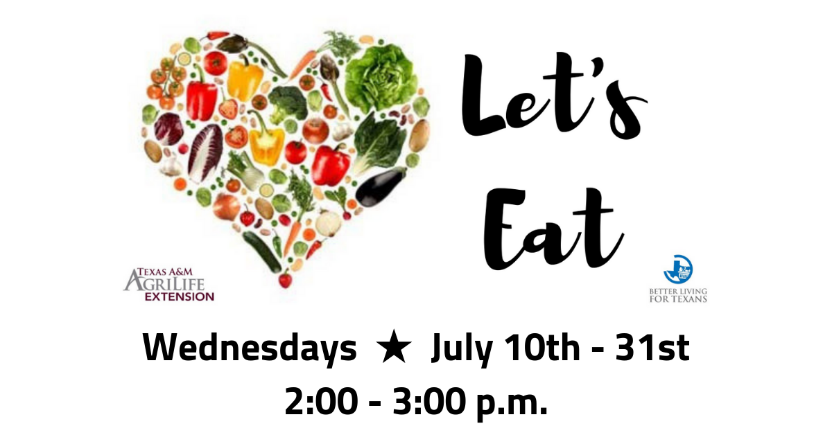 Let's Eat presented by the Texas A&M Agrilife Extension Service - Click for more information