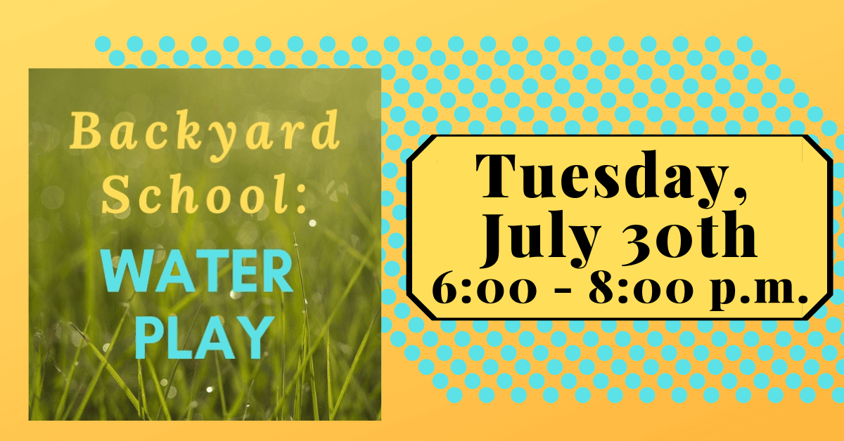 Backyard School: Water Play - Click for more information.