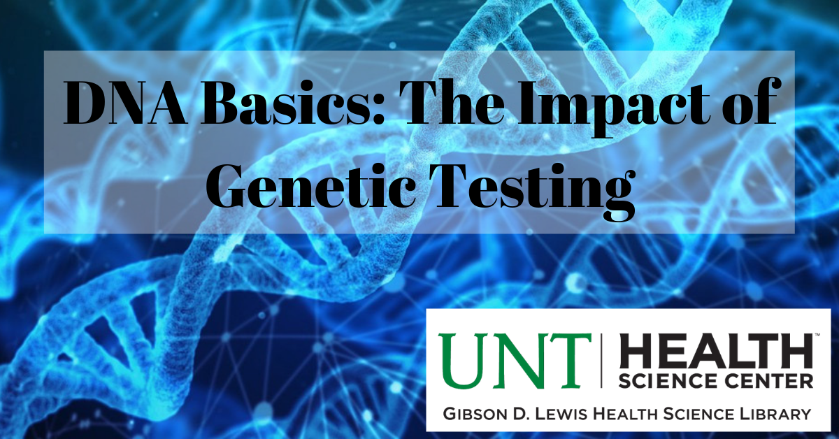 DNA Basics :The Impact of Genetic Testing Carousel Image - Click for more information.