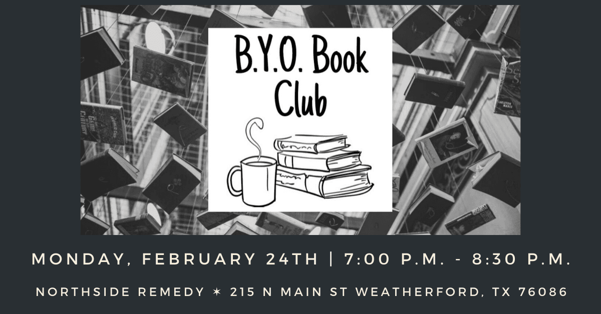B.Y.O. Book Club at Northside Remedy February Carousel Image - Click for more information.