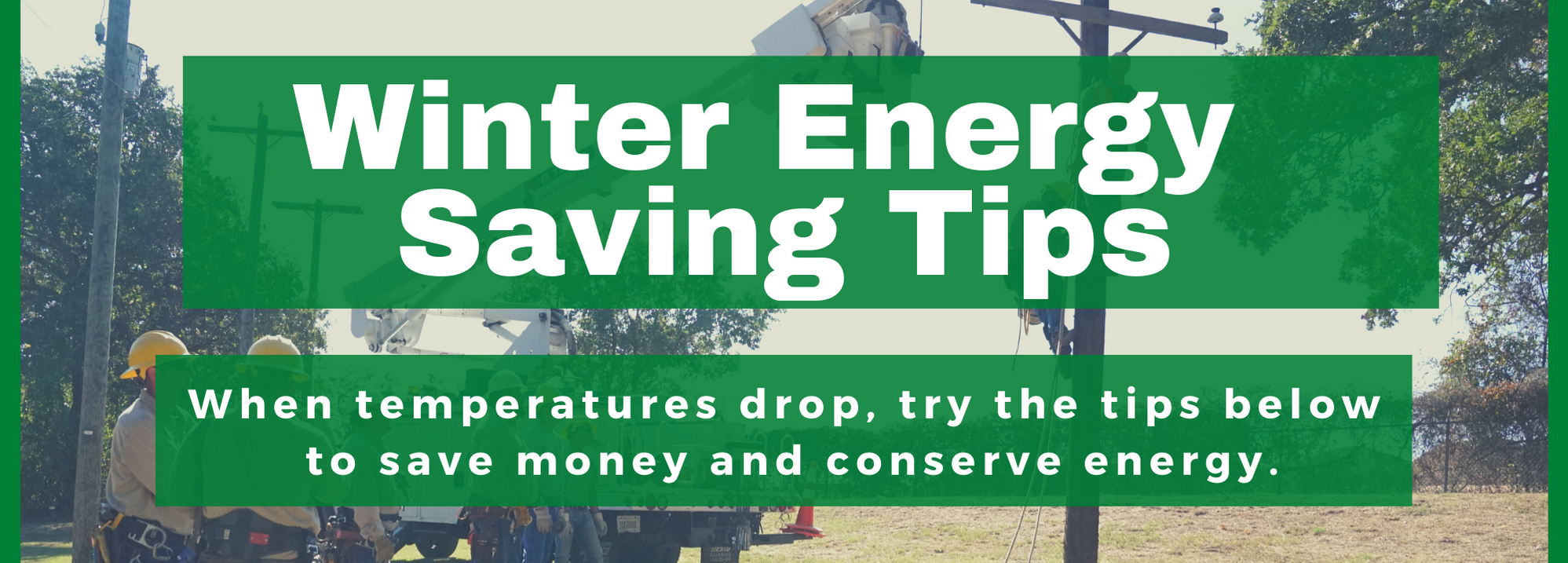 W. Electric Energy Saving Tips -  Winter - Website Banner