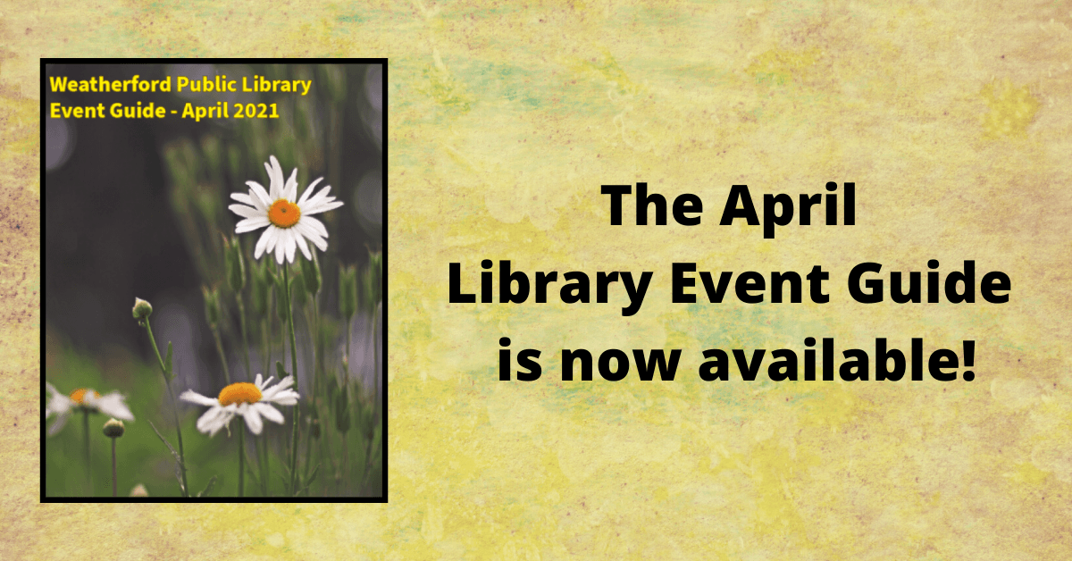 April 2021 Library Event Guide Carousel Image - Click to view guide.